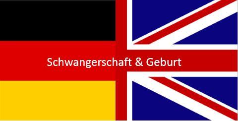 Schwangerschaft und Geburt in UK vs. Deutschland